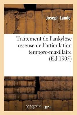 Traitement de l'Ankylose Osseuse de l'Articulation Temporo-Maxillaire - Sciences (Paperback)