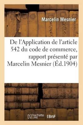 de l'Application de l'Article 542 Du Code de Commerce, Rapport Pr�sent� - Sciences Sociales (Paperback)