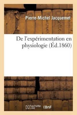 de l'Exp�rimentation En Physiologie - Sciences (Paperback)