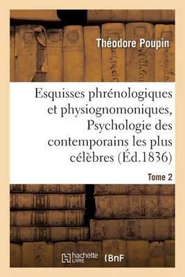 Esquisses Phr nologiques Et Physiognomoniques. Tome 2 - Sciences (Paperback)