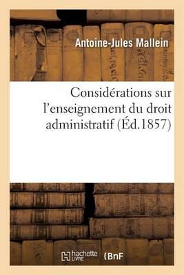 Consid�rations Sur l'Enseignement Du Droit Administratif - Sciences Sociales (Paperback)
