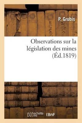 Observations Sur La L�gislation Des Mines - Sciences (Paperback)