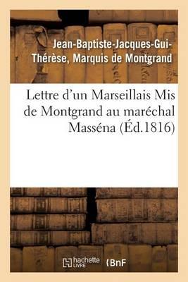 Lettre d'Un Marseillais MIS de Montgrand Au Mar�chal Mass�na - Histoire (Paperback)