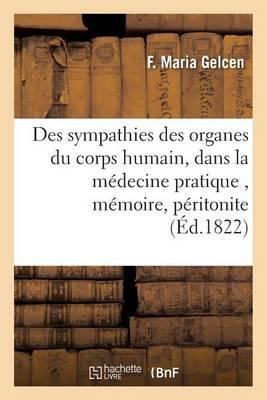 Des Sympathies Des Organes Du Corps Humain, Consid�r�es Sous Le Rapport de Leur Connaissance - Sciences (Paperback)