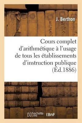 Cours Complet d'Arithm�tique � l'Usage de Tous Les �tablissements d'Instruction Publique, - Sciences Sociales (Paperback)