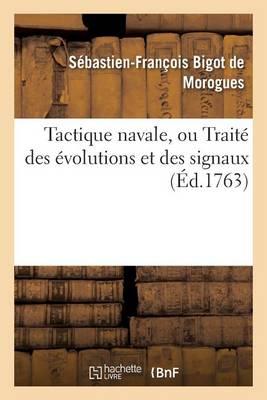Tactique Navale, Ou Trait� Des �volutions Et Des Signaux - Sciences Sociales (Paperback)