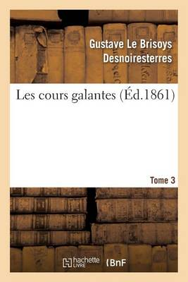 Les Cours Galantes. Tome 3 - Litterature (Paperback)