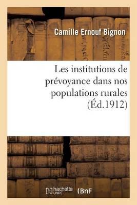 Les Institutions de Pr�voyance Dans Nos Populations Rurales - Sciences Sociales (Paperback)