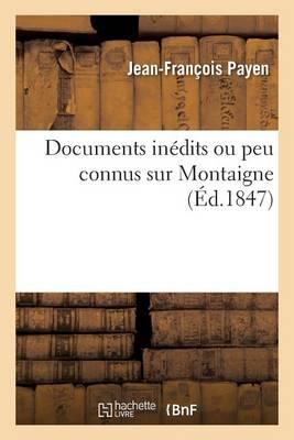 Documents In�dits Ou Peu Connus Sur Montaigne - Histoire (Paperback)