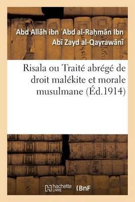 Risala Ou Trait� Abr�g� de Droit Mal�kite Et Morale Musulmane - Sciences Sociales (Paperback)