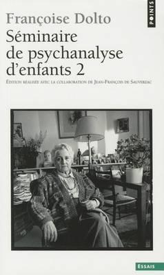 Seminaires De Psychanalyse D'enfants Tome 2 (Paperback)