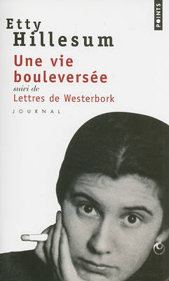 Une Vie Bouleversee: Journal 1941-1943; Lettres De Westerbork (Paperback)