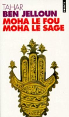 Moha Le Fou Moha Le Sage (Paperback)