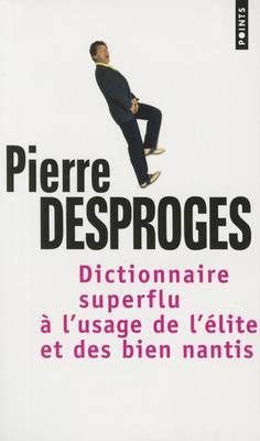 Dictionnaire superflu a l'usage de l'elite et des bien nantis (Paperback)