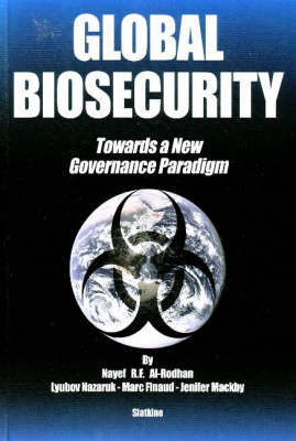 Global Biosecurity: Towards a New Governance Paradigm (Paperback)