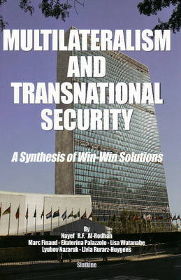 Multilateralism and Transnational Security: A Synthesis of Win-Win Solutions (Paperback)