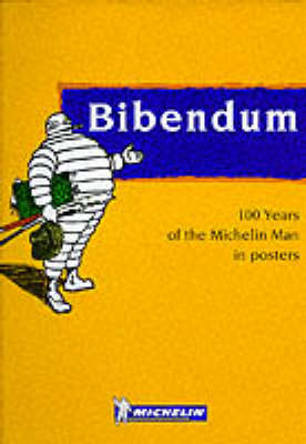 Bibendum: 100 Years of the Michelin Man in Posters (Hardback)