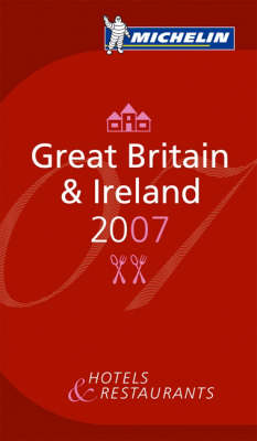 Michelin Guide GB and Ireland 2007 2007 - Michelin Guides No. 6009 (Paperback)