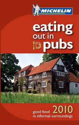 Eating Out in Pubs 2010 - Michelin Guides (Paperback)