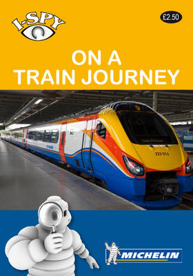 I-Spy On a Train Journey - Michelin i-Spy Guides (Paperback)