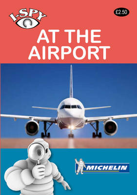 I-Spy at the Airport - Michelin i-Spy Guides (Paperback)