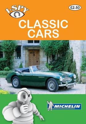 i-SPY Classic Cars - Michelin i-SPY Guides (Paperback)