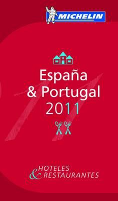 Michelin Guide Espana & Portugal 2011 2011 - Michelin Guides No. 6004 (Paperback)