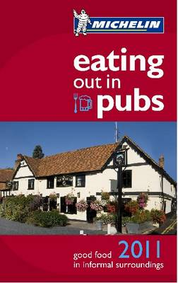 Eating Out in Pubs Guide 2011 - Michelin Pub Guides (Paperback)