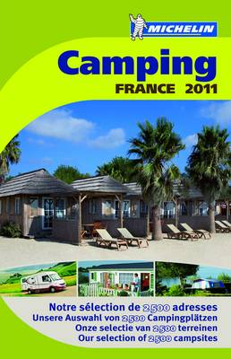 Camping Guide France 2011 2011 - Michelin Camping Guides (Paperback)