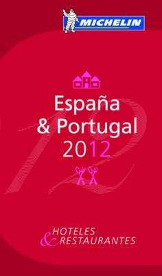 Espana & Portugal 2012 Michelin Guide - Michelin Guides (Hardback)