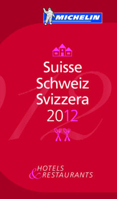 Suisse 2012 Michelin Guide - Michelin Guides (Paperback)