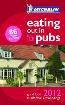 Eating Out in Pubs Guide 2012 2012 - Michelin Pub Guides (Paperback)