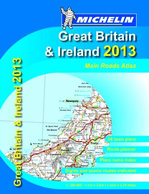 Great Britain & Ireland 2013 - Mains Roads Atlas - Michelin Tourist and Motoring Atlases (Paperback)