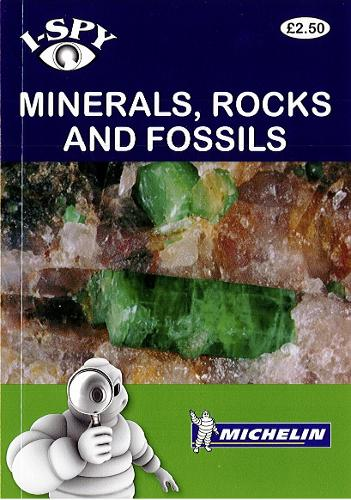 i-SPY Minerals, Rocks and Fossils - Michelin i-SPY Guides (Paperback)