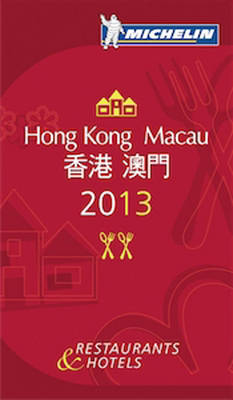 Hong Kong Macau 2013 - Michelin Guides (Paperback)