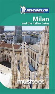 Milan & Italian Lakes Must Sees - Michelin Must Sees (Paperback)
