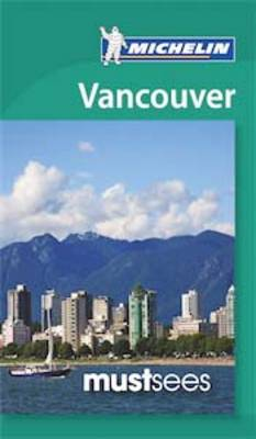 Vancouver Must Sees - Michelin Must Sees (Paperback)