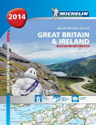 Great Britain and Ireland 2014 - Michelin Tourist and Road Atlases 1121 (Paperback)