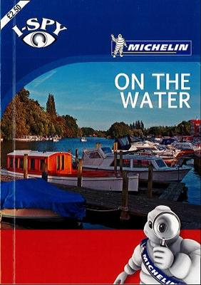 i-SPY On the Water - Michelin i-SPY Guides (Paperback)