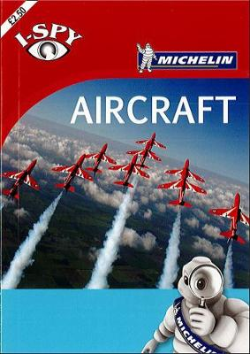 i-SPY Aircraft - Michelin i-SPY Guides (Paperback)