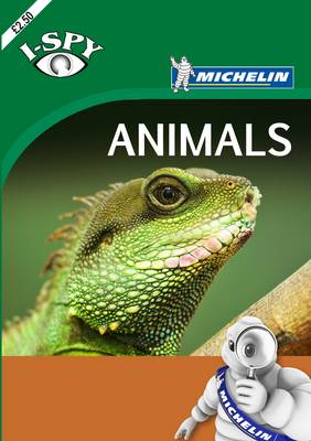 Michelin i-SPY Guides: i-SPY Animals - Michelin i-Spy Guides (Paperback)
