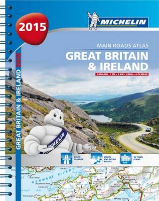 Great Britain and Ireland 2015 A4 Spiral Atlas - Michelin Tourist and Motorist Atlas (Spiral bound)