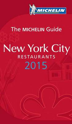 Michelin Guide New York City 2015 - Michelin Guides (Paperback)
