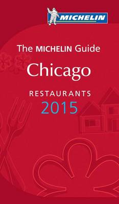 2015 Red Guide Chicago - Michelin Red Guides and National Guides (Paperback)