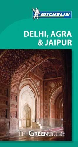 Michelin Green Guide Delhi: New Delhi, Agra & Jaipur - Green Guide (Paperback)