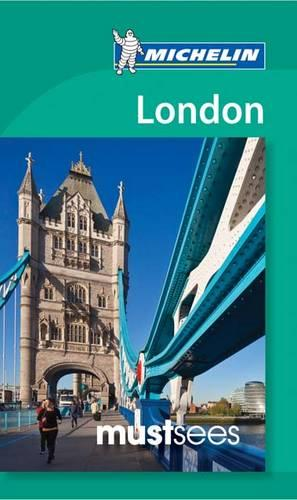 London - Michelin Must Sees: Must Sees - Michelin Tourist Guides (Paperback)