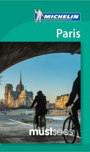 Paris - Michelin Must Sees: Must Sees - Michelin Tourist Guides (Paperback)