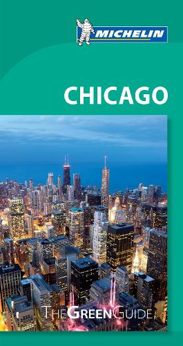 Chicago - Michelin Green Guide: The Green Guide - Michelin Tourist Guides (Paperback)