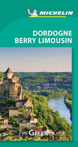 Dordogne-Berry-Limousin - Michelin Green Guide: The Green Guide - Michelin Tourist Guides (Paperback)