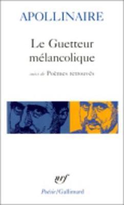 Le Guetteur Melancolique/Poemes Retrouves (Paperback)